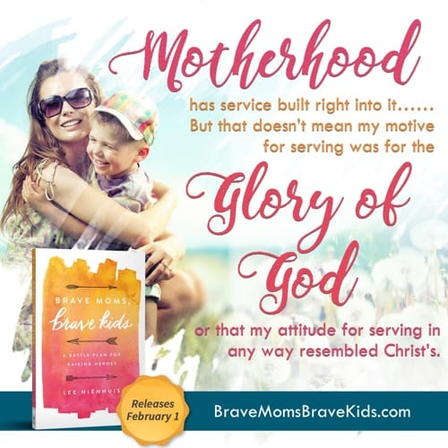 Motherhood has service built right into it... But that doesn't mean my motive for serving was for the glory of God or that my attitude for serving in any way resembled Christ's. #bravemomsbravekids